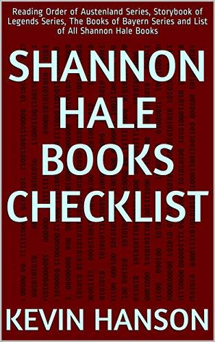 Shannon Hale Books Checklist: Reading Order of Austenland Series, Storybook of Legends Series, The Books of Bayern Series and List of All Shannon Hale Books