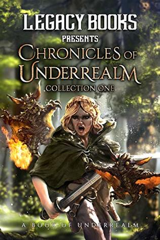 The Chronicles of Underrealm Collection One: A Book of Underrealm, (ed.) Garrett Robinson