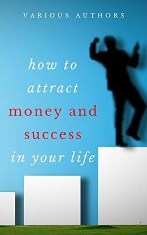 Get Rich Collection (50 Books): How to Attract Money and Success in your Life