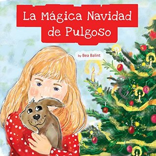 La Mágica Navidad de Pulgoso: Libro de Navidad: Libros para niños Libro de imágenes ilustradas para niños de 3 a 8 años