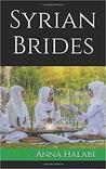 Syrian Brides by Anna Halabi