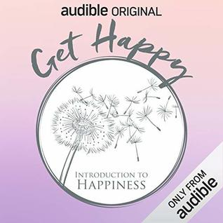 Get Happy: Introduction to Happiness