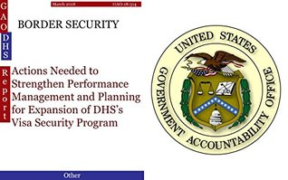 BORDER SECURITY: Actions Needed to Strengthen Performance Management and Planning for Expansion of DHS's Visa Security Program