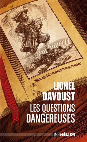 Les Questions dangereuses by Lionel Davoust