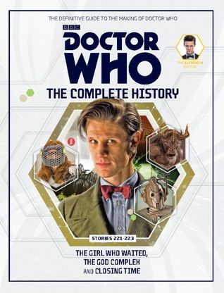 Doctor Who: The Complete History - Stories 221-223 The Girl Who Waited, The God Complex and Closing Time (Doctor Who: The Complete History, #87)