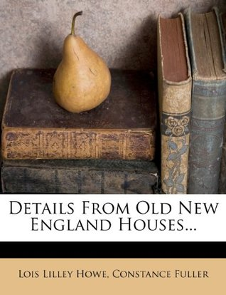 Details From Old New England Houses...
