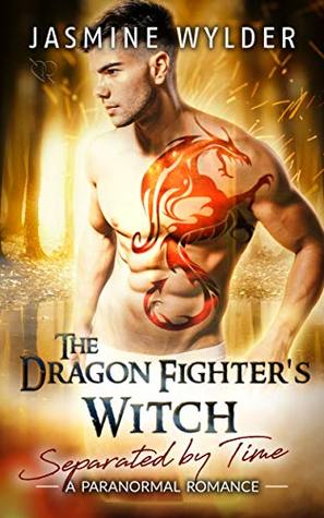 The Dragon Fighter's Witch (Separated by Time, #7)