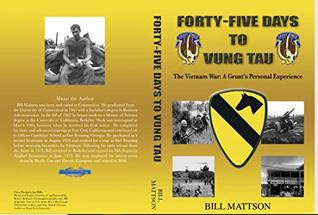 FORTY-FIVE DAYS TO VUNG TAU: The Vietnam War: A Grunt's Personal Experience