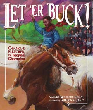 Let 'er Buck! by Vaunda Micheaux Nelson