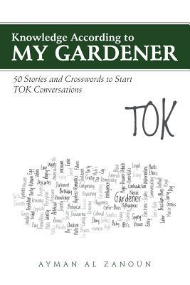 Knowledge According to My Gardener: 50 Stories and Crosswords to Start Tok Conversations