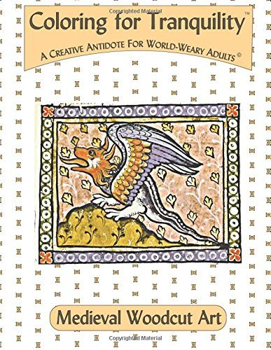 Coloring For Tranquility: Medieval Woodcut Art (Volume 5)