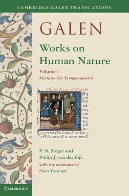 Galen: Works on Human Nature : Volume 1, Mixtures