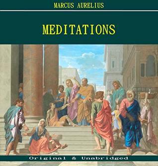 Meditations - Marcus Aurelius (ANNOTATED) (Unabridged Content of Old Version)