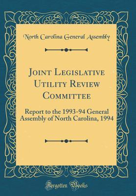 Joint Legislative Utility Review Committee: Report to the 1993-94 General Assembly of North Carolina, 1994
