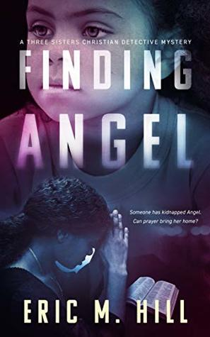 Finding Angel (Three Sisters Detective Agency Case #1)