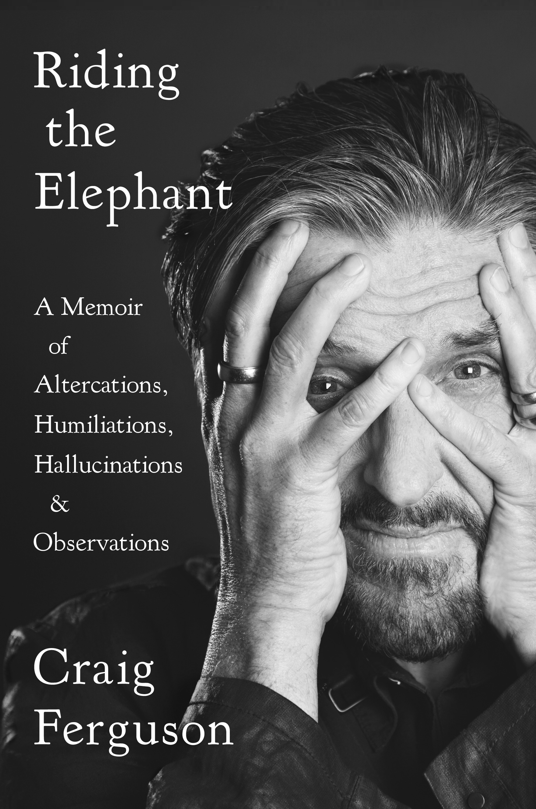 Riding the Elephant: A Memoir of Altercations, Humiliations, Hallucinations, and Observations