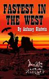 Fastest in the West by Anfaney Gladwin