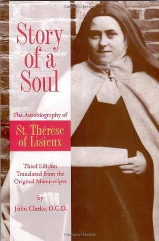 By Therese de Lisieux Story of a Soul: The Autobiography of St. Therese of Lisieux, Third Edition (3e)