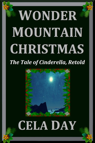 Wonder Mountain Christmas: The Tale of Cinderella, Retold (World of Wonders Collection #2)