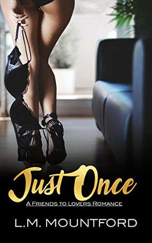 Just Once: A friends to lovers Romance (Just Friends Book 1)