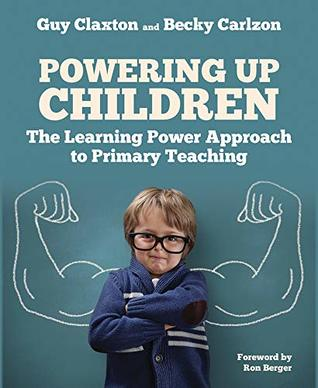 Powering Up Children: The Learning Power Approach to Primary Teaching (The Learning Power series)