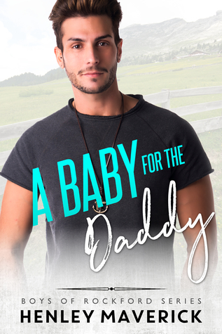 A Baby for the Daddy (Boys of Rockford Series #3)