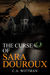 The Curse of Sara Douroux by C.A. Wittman