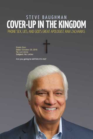 Cover-Up in the Kingdom: Phone Sex, Lies, And God's Great Apologist, Ravi Zacharias