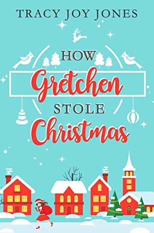 How Gretchen Stole Christmas
