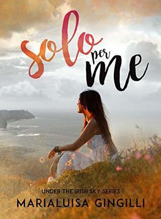 Solo per me (Under the Irish Sky Series Vol. 1)