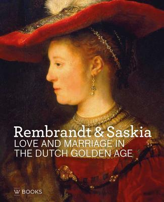 Rembrandt & Saskia: Love in the Golden Age