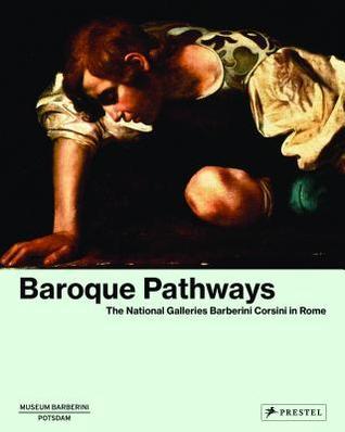 Baroque Pathways: The National Galleries Barberini Corsini in Rome