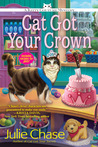 Cat Got Your Crown: A Kitty Couture Mystery