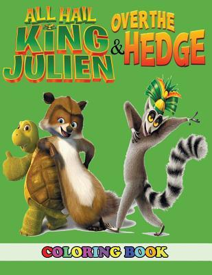 All Hail King Julien and Over the Hedge Coloring Book: 2 in 1 Coloring Book for Kids and Adults, Activity Book, Great Starter Book for Children with Fun, Easy, and Relaxing Coloring Pages