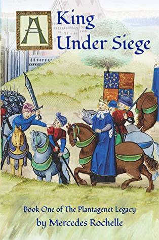A King Under Siege (The Plantagenet Legacy, #1)