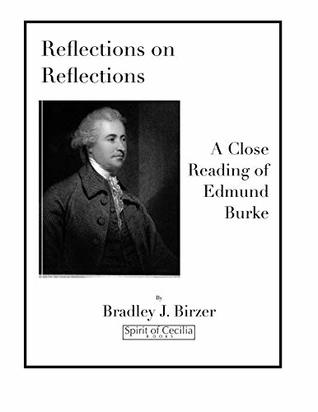 Reflections on Reflections: A Close Reading of Edmund Burke