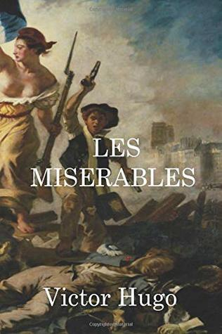 Les Miserables: the Miserables literary masterpiece