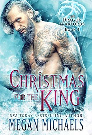 Christmas for the King (The Dragon Warlords Book 4)