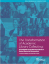 The Transformation of Academic Library Collecting: A Synthesis of the Harvard Library's Hazen Memorial Symposium