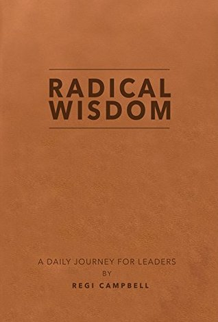 Radical Wisdom - A Daily Journey For Leaders