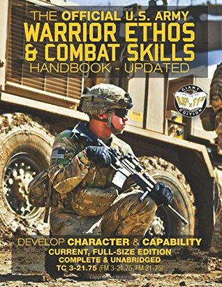 """The Official US Army Warrior Ethos and Combat Skills Handbook - Updated: Current, Full-Size Edition: Develop Character and Capability - Giant 8.5"""" x 11"""" Format: Large, Clear Print & Pictures - TC 3-21.75 (FM 3-21.75, FM 21-75)"""