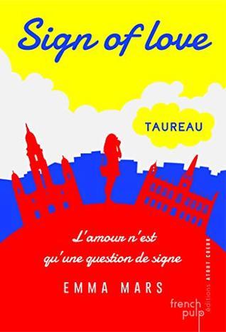 Taureau (Sign of love #1)