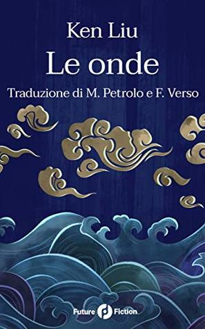Le onde (Future Fiction Vol. 64)