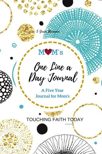 Mom's One Line A Day Universe Five Year Journal: 5 Year diary, Memory Book, Mother's Day Gift, 5 Year Memory Book, 6x9 inches - BONUS Password Keeper. for Mothers, Grandmothers/Memory Book