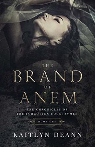 The Brand of Anem (The Chronicles of the Forgotten Countrymen #1)