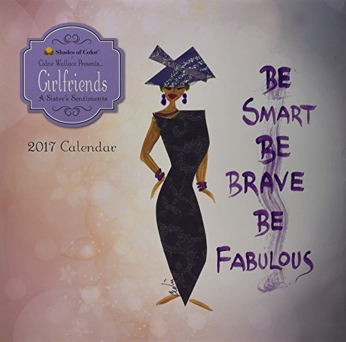 Girlfriends 2017 Calendar: A Sister's Sentiments