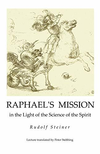 Raphael's Mission: in the Light of the Science of the Spirit