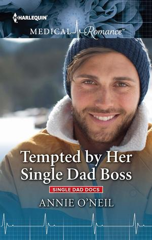 Tempted by Her Single Dad Boss by Annie O'Neil
