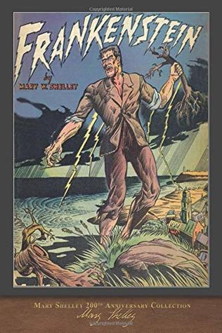 Frankenstein (1831 Edition): 200th Anniversary Collection