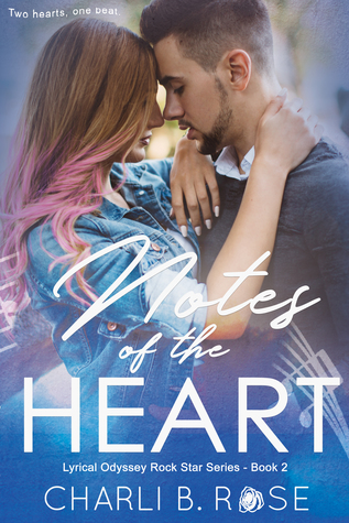Notes-of-the-Heart-Lyrical-Odyssey-Rock-Star-Series-Book-2-by-Charli-B-Rose